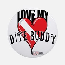 2-Love-My-Dive-Buddy Round Ornament