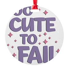 Too Cute to Fail Ornament
