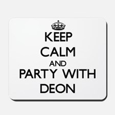 Keep Calm and Party with Deon Mousepad