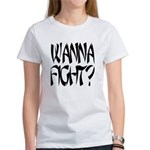 Wanna Fight? Women's T-Shirt