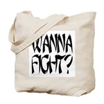 Wanna Fight? Tote Bag