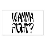 Wanna Fight? Rectangle Sticker