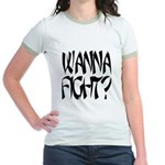 Wanna Fight? Jr. Ringer T-Shirt