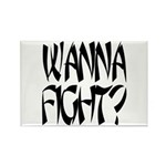 Wanna Fight? Rectangle Magnet (100 pack)