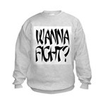 Wanna Fight? Kids Sweatshirt