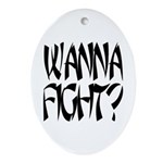 Wanna Fight? Oval Ornament