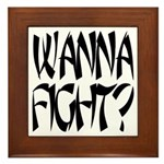 Wanna Fight? Framed Tile