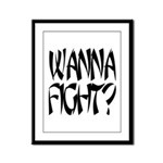 Wanna Fight? Framed Panel Print