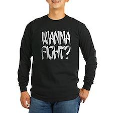 Wanna Fight? T