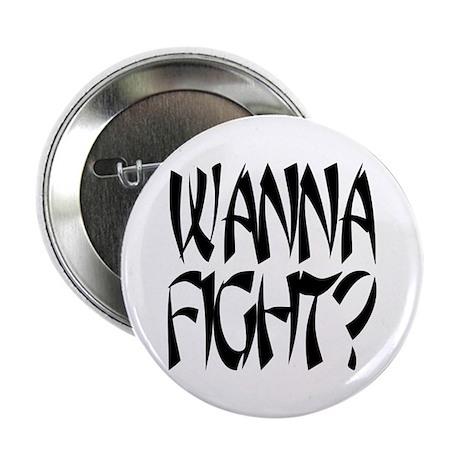 "Wanna Fight? 2.25"" Button (10 pack)"