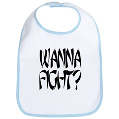 Wanna Fight? Bib