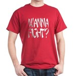 Wanna Fight? Dark T-Shirt