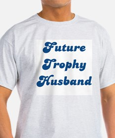 Future Trophy Husband Ash Grey T-Shirt