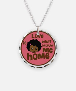 love is what brought me home Necklace