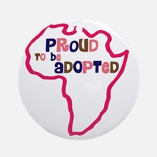 proud to be adopted girl africa out Round Ornament