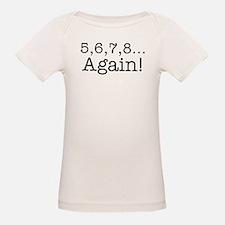 5,6,7,8 Again! T-Shirt