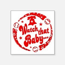 "WATCH THAT BABY Square Sticker 3"" x 3"""