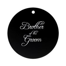 Brother Of Groom - Formal Ornament (Round)