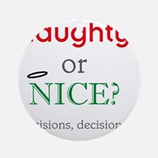 naughty_or_nice_light Round Ornament