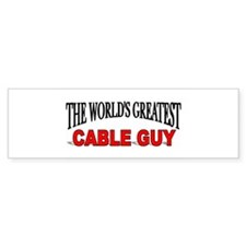 """The World's Greatest Cable Guy"" Bumper Bumper Sticker"