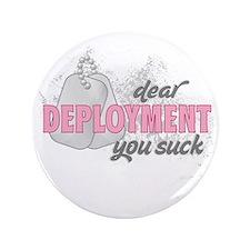 "dear deployment you suck 3.5"" Button"