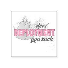 "dear deployment you suck Square Sticker 3"" x 3"""