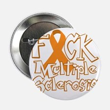 "Fuck-Multiple-Sclerosis-blk 2.25"" Button"