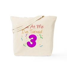 Ive Turned Three Tote Bag
