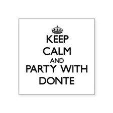 Keep Calm and Party with Donte Sticker
