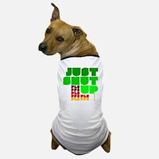Just Shut Up offensive tee shirts for  Dog T-Shirt