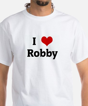 I Love Robby White T-Shirt