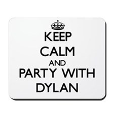 Keep Calm and Party with Dylan Mousepad