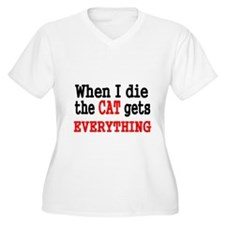 WHEN I DIE, THE CAT GETS EVERYTHING Plus Size T-Sh