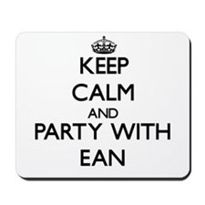 Keep Calm and Party with Ean Mousepad