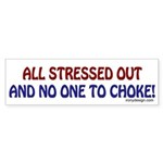All Stressed Out! Bumper Sticker