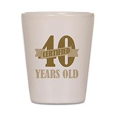Certified40 Shot Glass