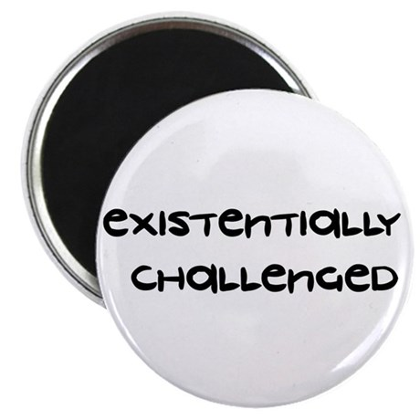 """Existentially Challenged 2.25"""" Magnet (10 pack)"""