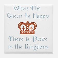 Queen is happy Tile Coaster