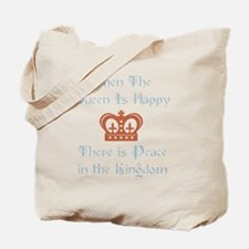 Queen is happy Tote Bag