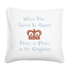 Queen is happy Square Canvas Pillow