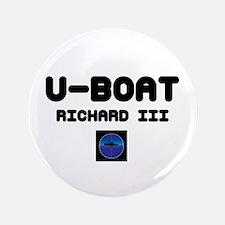 "U-BOAT RICHARD III - PERISCOPE! 3.5"" Button"