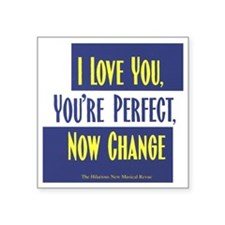 "I-Love-You,-Youre-Perfect-N Square Sticker 3"" x 3"""