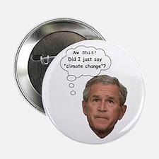 """Bush Says """"Climate Change"""" Button"""