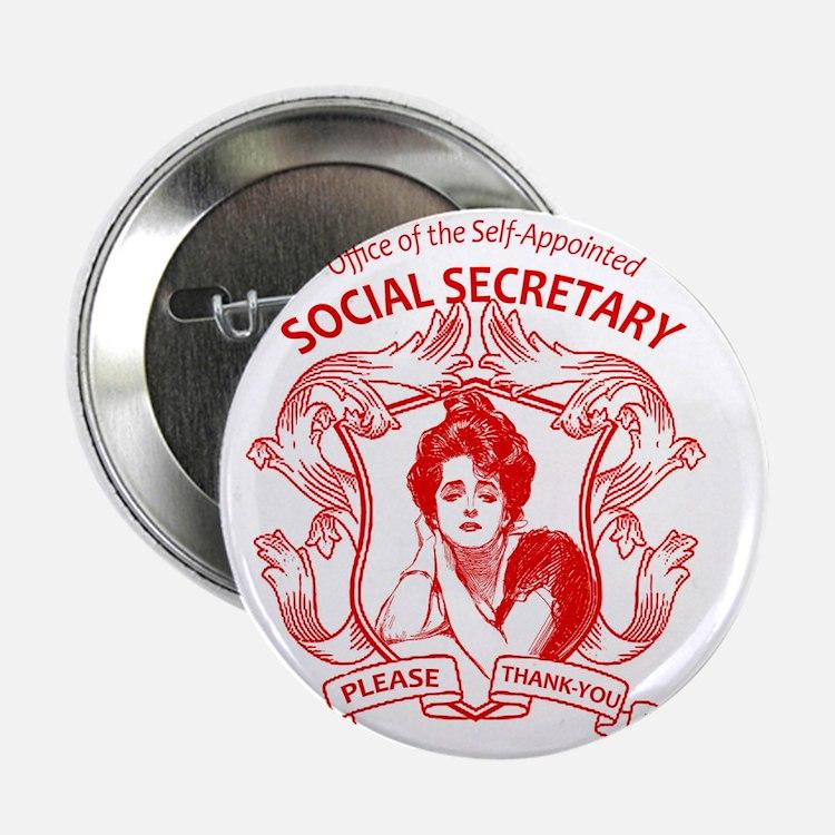 """social secretary badge copy 2.25"""" Button"""