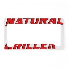 natural born griller License Plate Holder