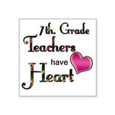 "Teachers Have Heart 7 Square Sticker 3"" x 3"""