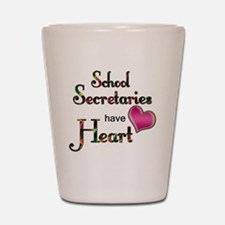 Teachers Have Heart school secretary Shot Glass