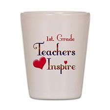 Teachers Inspire 1st. Grade Shot Glass