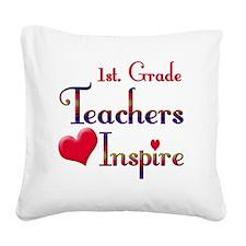 Teachers Inspire 1st. Grade Square Canvas Pillow