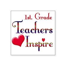 "Teachers Inspire 1st. Grade Square Sticker 3"" x 3"""